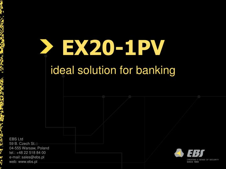 Ex20 1pv ideal solution for banking