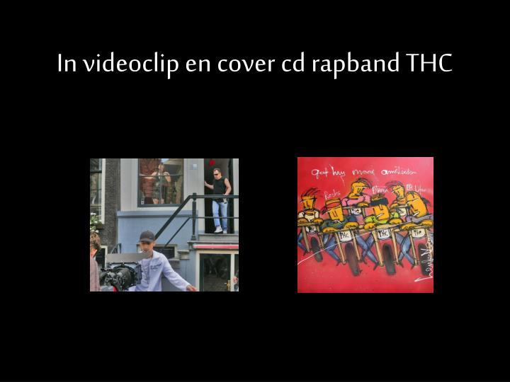 In videoclip en cover cd rapband THC