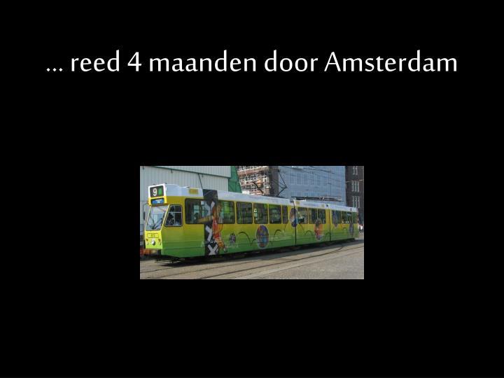 ... reed 4 maanden door Amsterdam