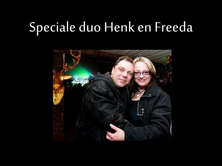 Speciale duo Henk en Freeda