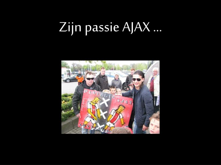Zijn passie AJAX ...