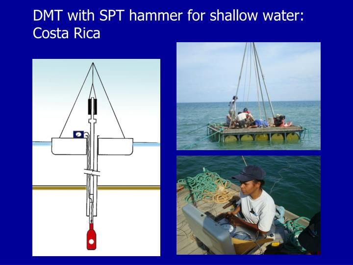 DMT with SPT hammer for shallow water: