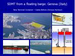 sdmt from a floating barge genova italy