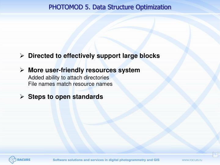 PHOTOMOD 5. Data Structure Optimization