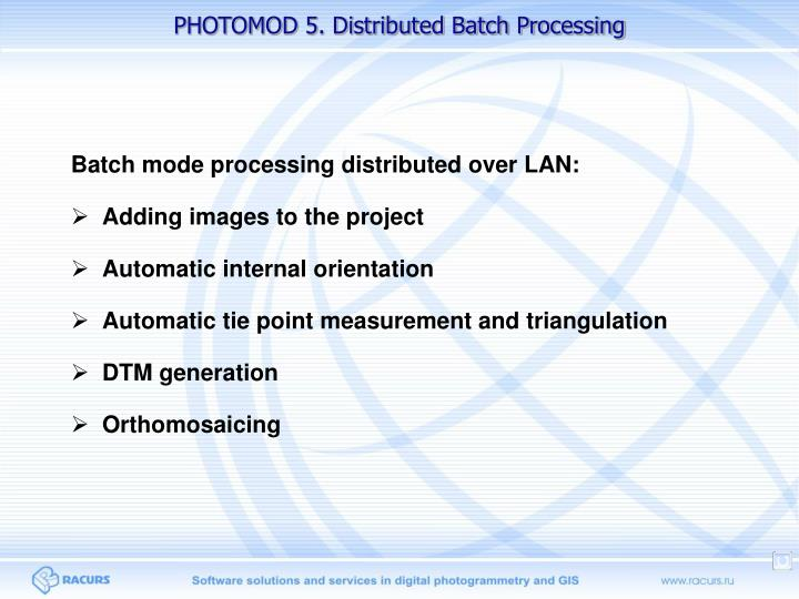 PHOTOMOD 5. Distributed Batch Processing