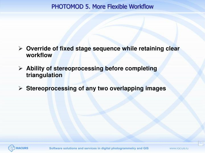 PHOTOMOD 5. More Flexible Workflow