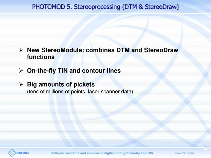 PHOTOMOD 5. Stereoprocessing (DTM & StereoDraw)