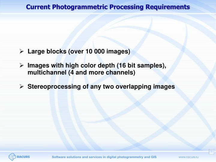 Current Photogrammetric Processing Requirements