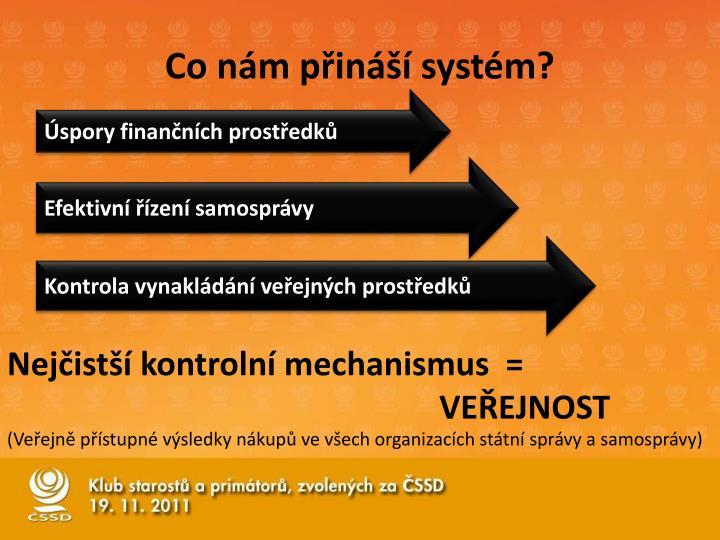 Co nám přináší systém?