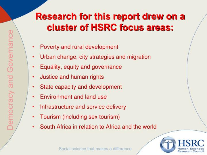 Research for this report drew on a cluster of HSRC focus areas: