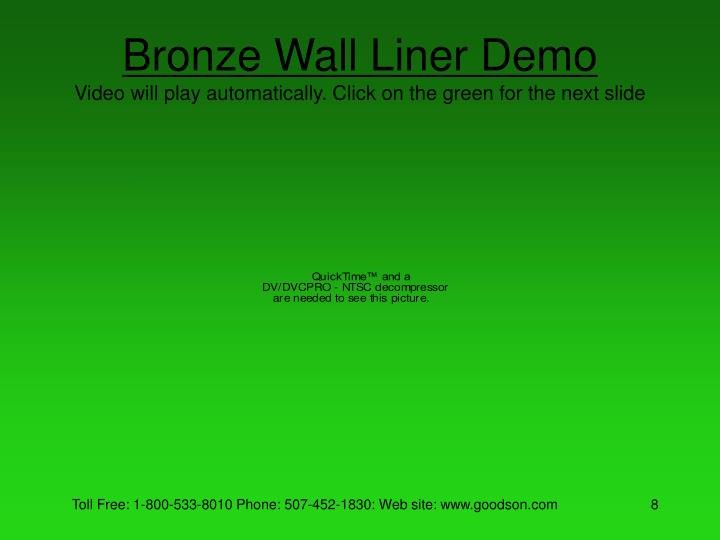 Bronze Wall Liner Demo