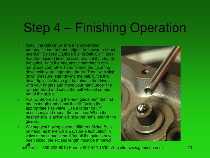 Step 4 – Finishing Operation