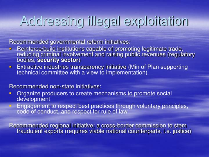 Addressing illegal exploitation
