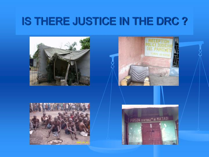 IS THERE JUSTICE IN THE DRC ?