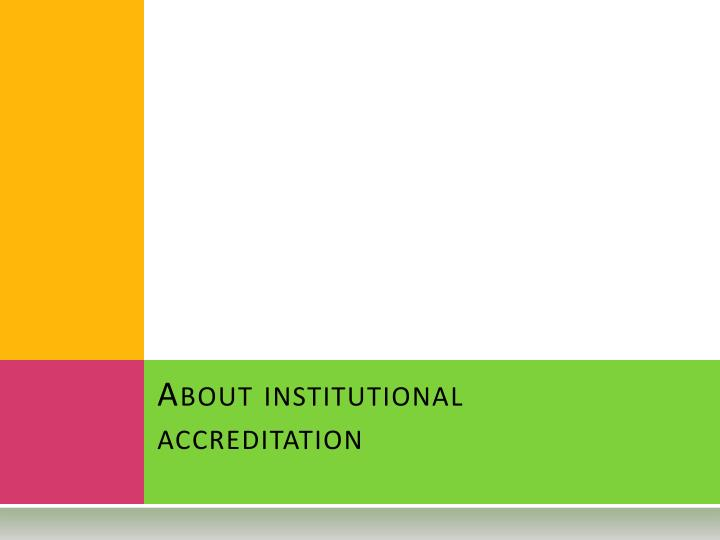 About institutional accreditation