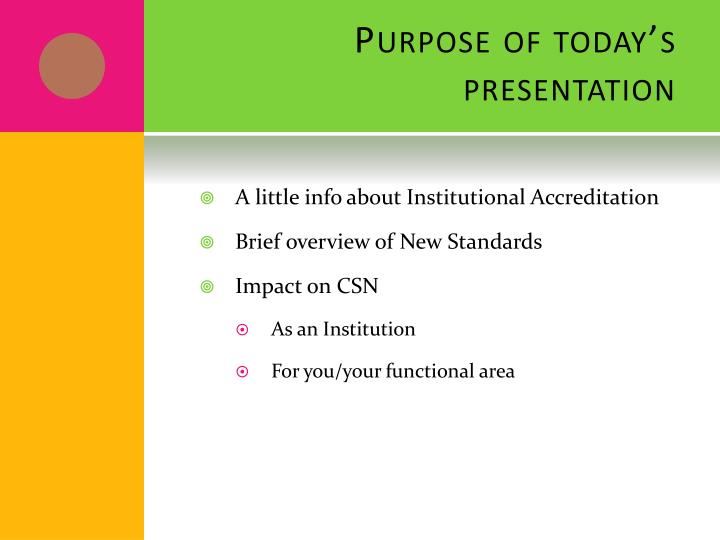Purpose of today s presentation