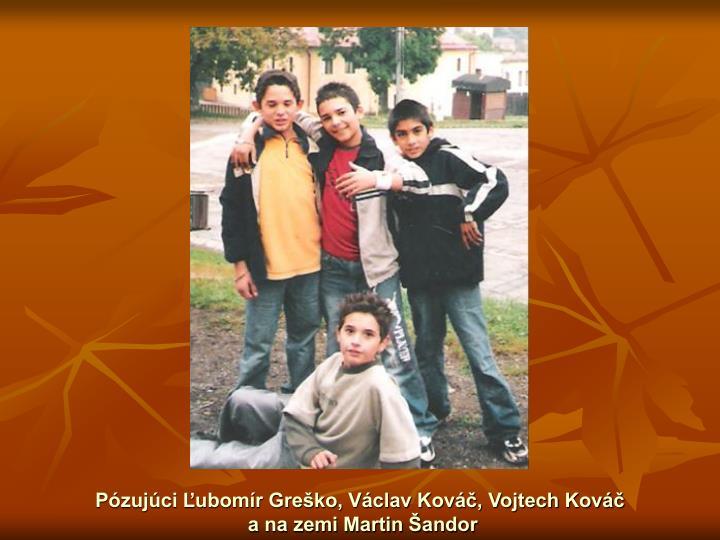 Pózujúci Ľubomír Greško, Václav Kováč, Vojtech Kováč