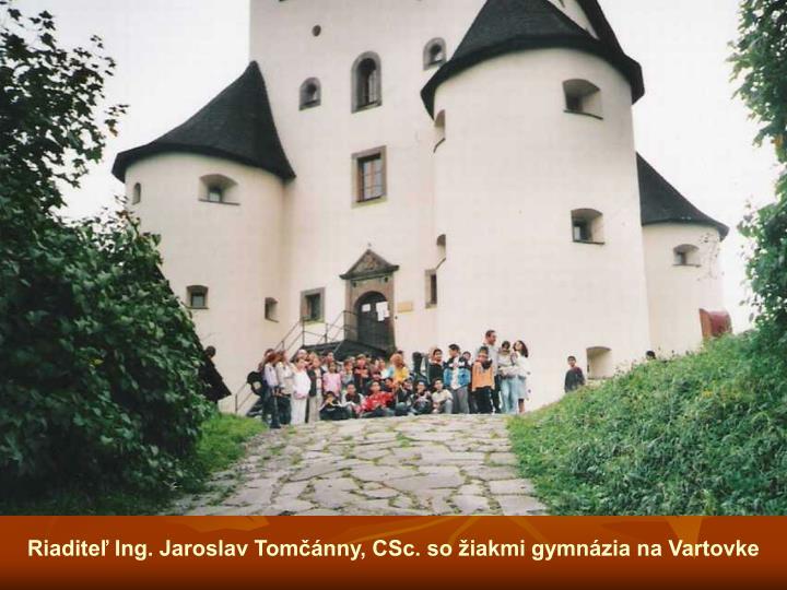 Riaditeľ Ing. Jaroslav Tomčánny, CSc. so žiakmi gymnázia na Vartovke
