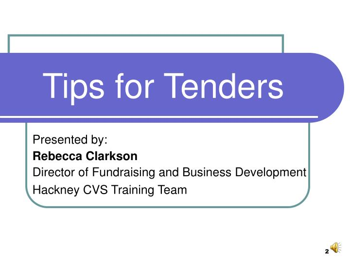 Tips for Tenders