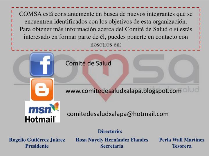 COMSA está constantemente en busca de nuevos integrantes que se encuentren identificados con los objetivos de esta organización.