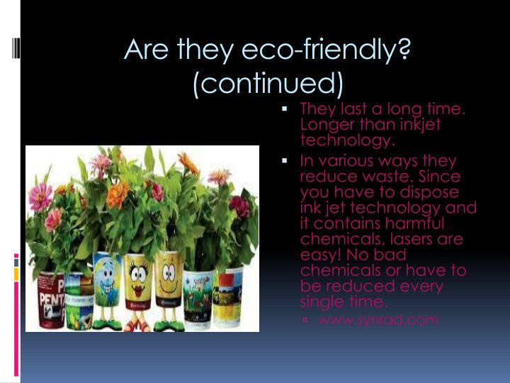 Are they eco-friendly? (continued)