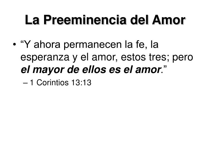 La Preeminencia del Amor