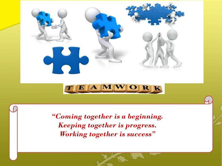 """Coming together is a beginning."