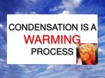 condensation is a warming process