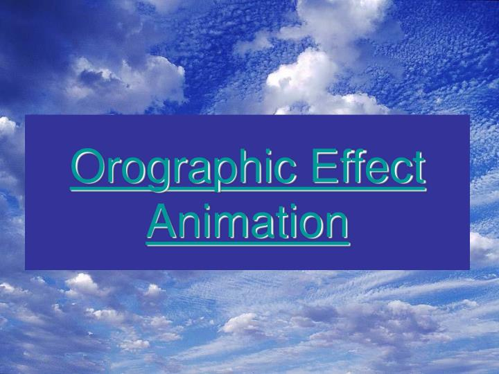 Orographic Effect Animation