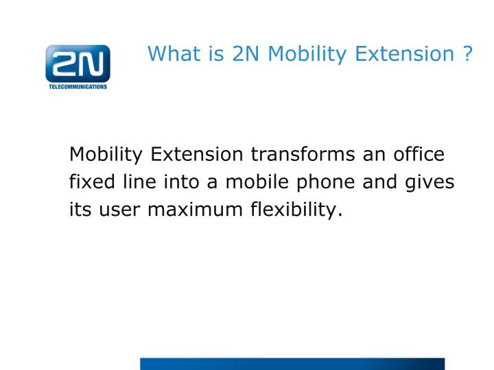 What is 2n mobility extension