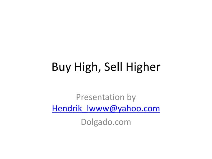 Buy High, Sell Higher