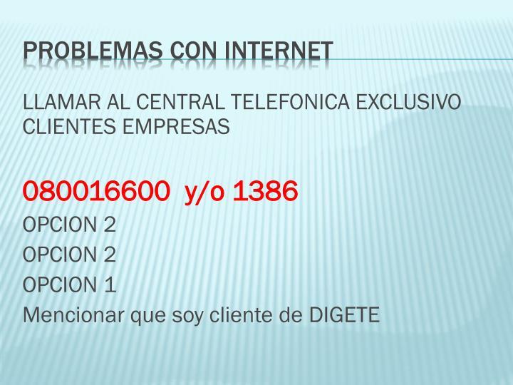 LLAMAR AL CENTRAL TELEFONICA EXCLUSIVO CLIENTES EMPRESAS