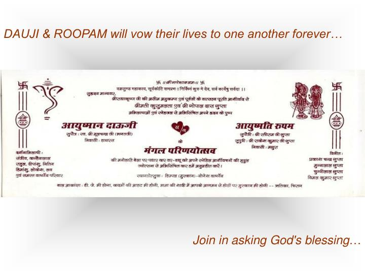 DAUJI & ROOPAM will vow their lives to one another forever…