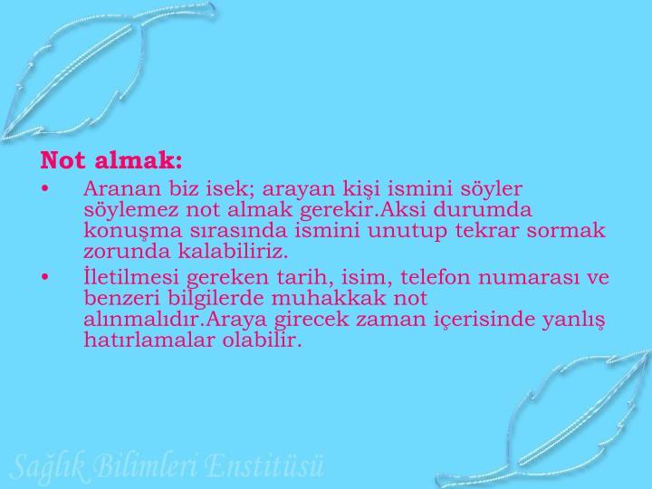 Not almak: