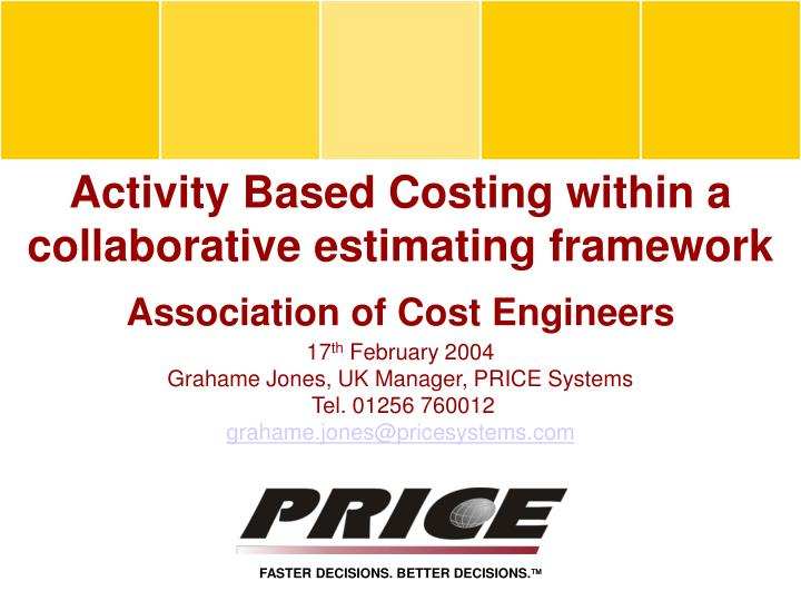 Activity Based Costing within a collaborative estimating framework