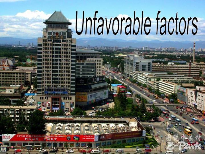 Unfavorable factors