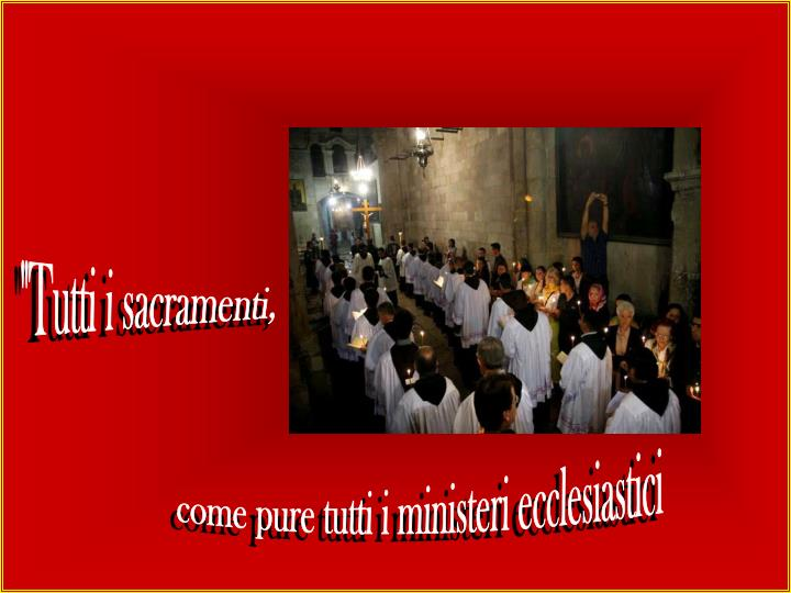 """""""Tutti i sacramenti,"""