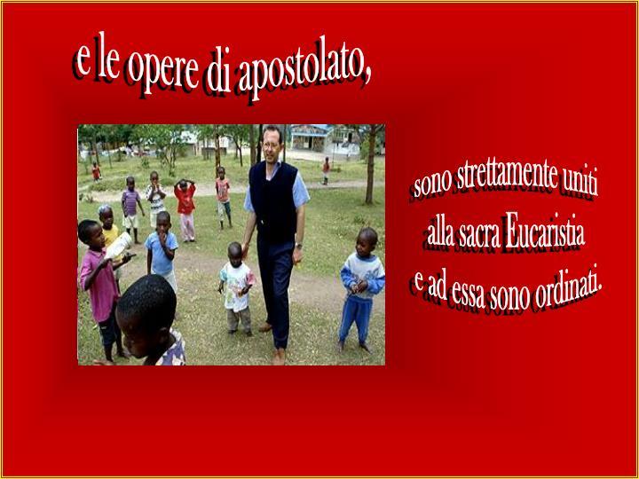 e le opere di apostolato,