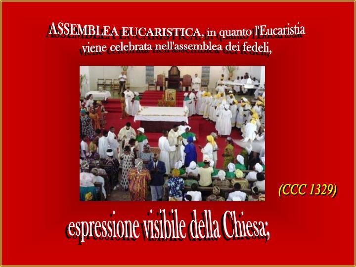 ASSEMBLEA EUCARISTICA, in quanto l'Eucaristia
