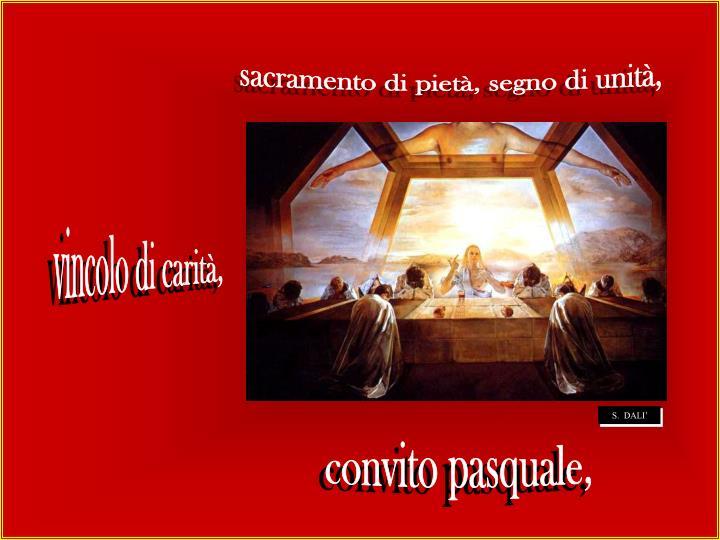 sacramento di pietà, segno di unità,