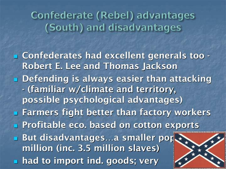 Confederate (Rebel) advantages (South) and disadvantages
