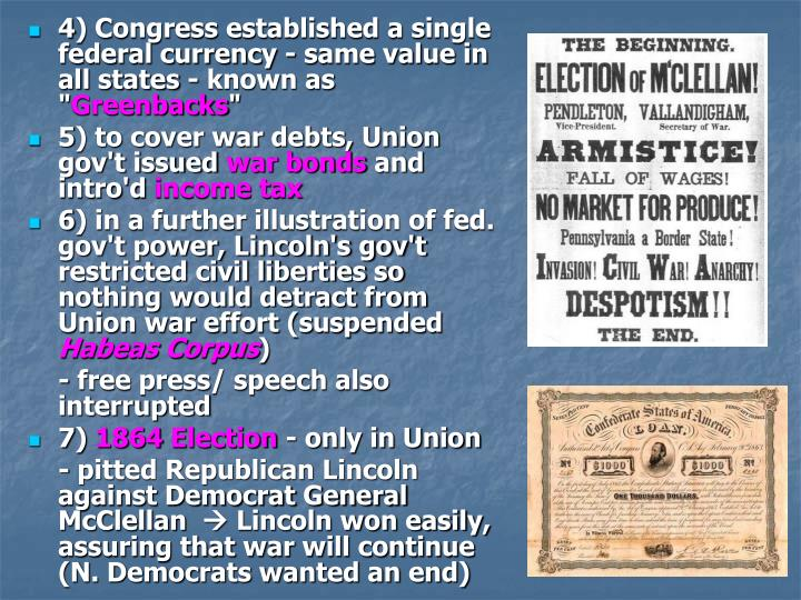 4) Congress established a single federal currency - same value in all states - known as ""