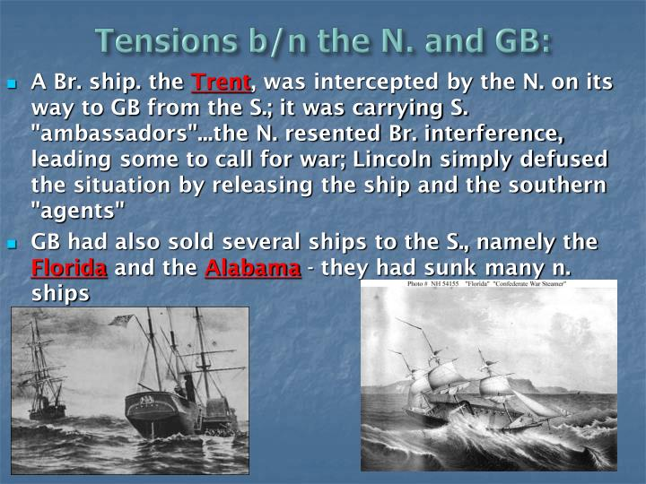 Tensions b/n the N. and GB: