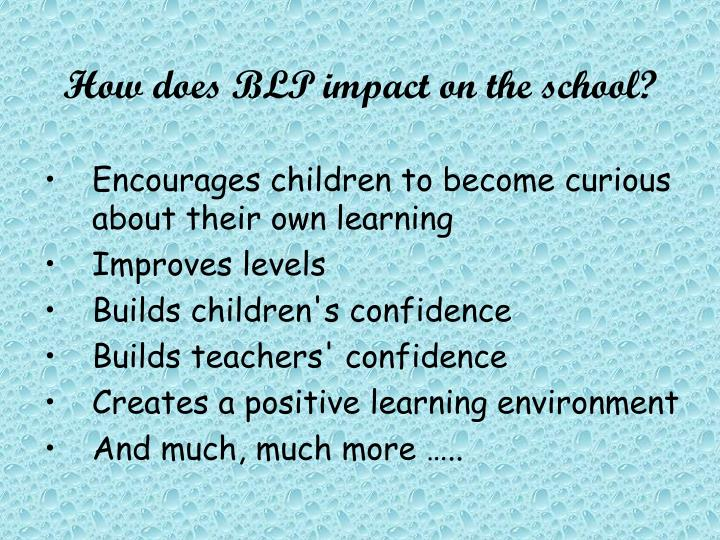 How does BLP impact on the school?