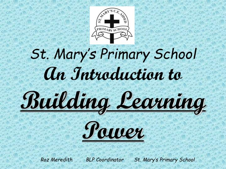 St mary s primary school an introduction to building learning power