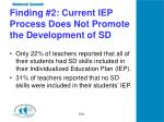 finding 2 current iep process does not promote the development of sd