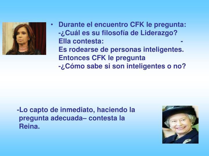 Durante el encuentro CFK le pregunta: