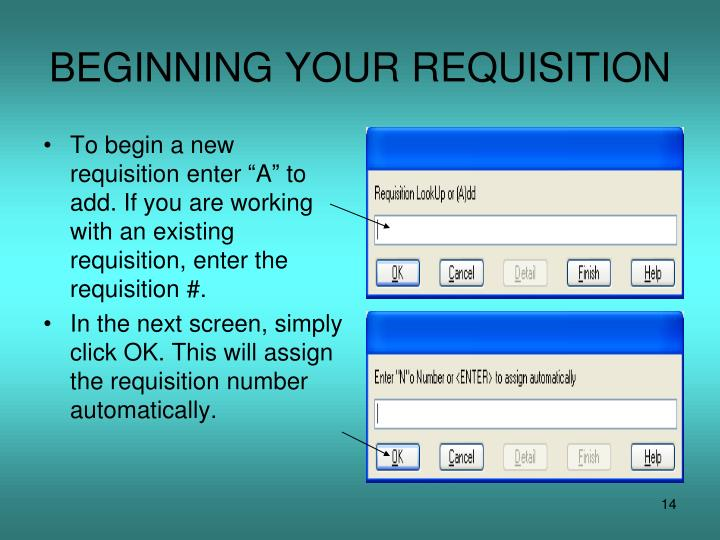 BEGINNING YOUR REQUISITION