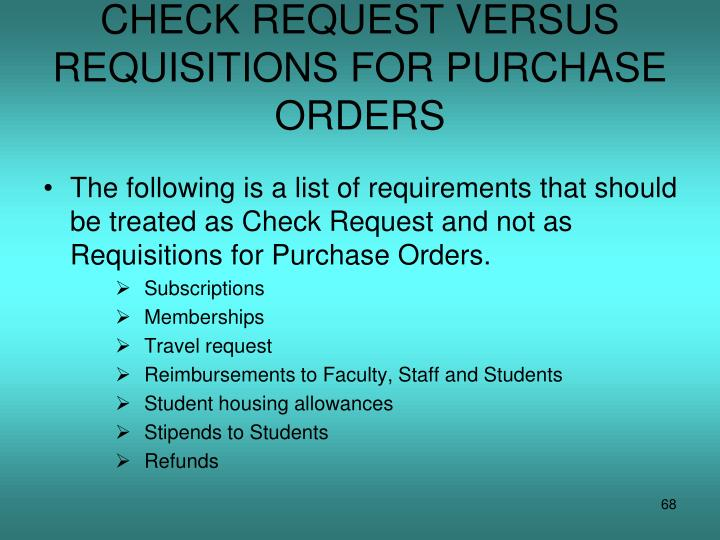 CHECK REQUEST VERSUS REQUISITIONS FOR PURCHASE ORDERS