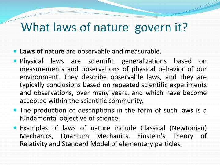 What laws of nature  govern it?